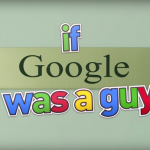 If Google was a guy: Quarantine editie